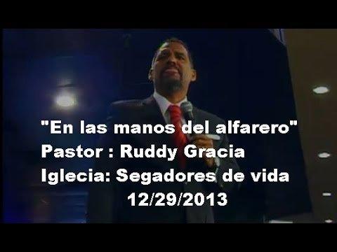 """Pastor Ruddy Gracia - """"En las manos del alfarero"""""""