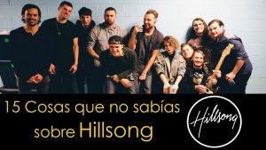 15 Cosas que no sabías sobre la banda Hillsong #Curiosidades
