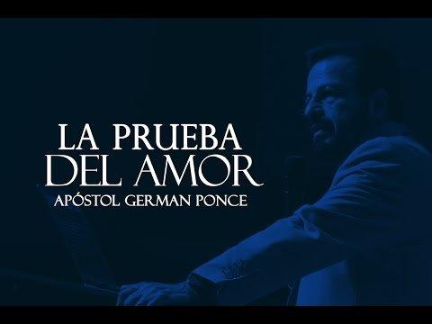 La Prueba Del Amor - Apostol German Ponce