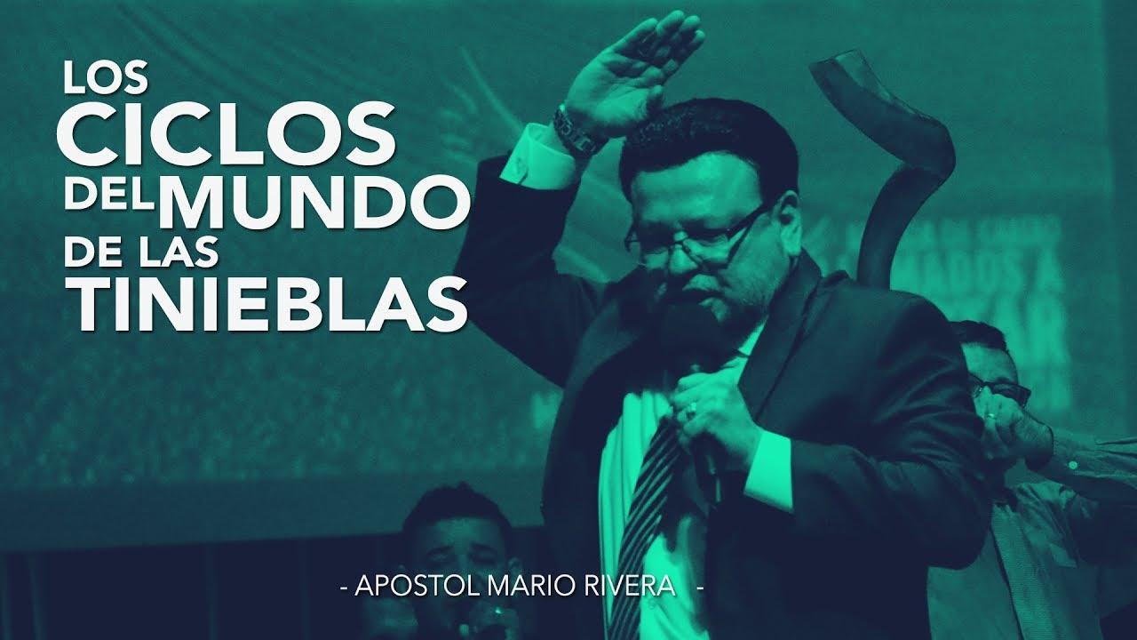 Los Ciclos Del Mundo De Las Tinieblas - Apóstol Mario Rivera