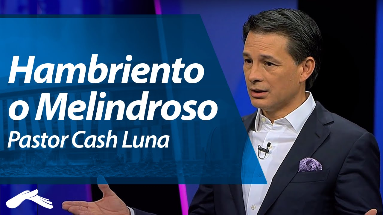 Pastor Cash Luna - Hambriento o Melindroso?