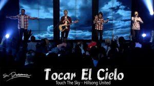 Touch The Sky – Hillsong United – Su Presencia, en Español