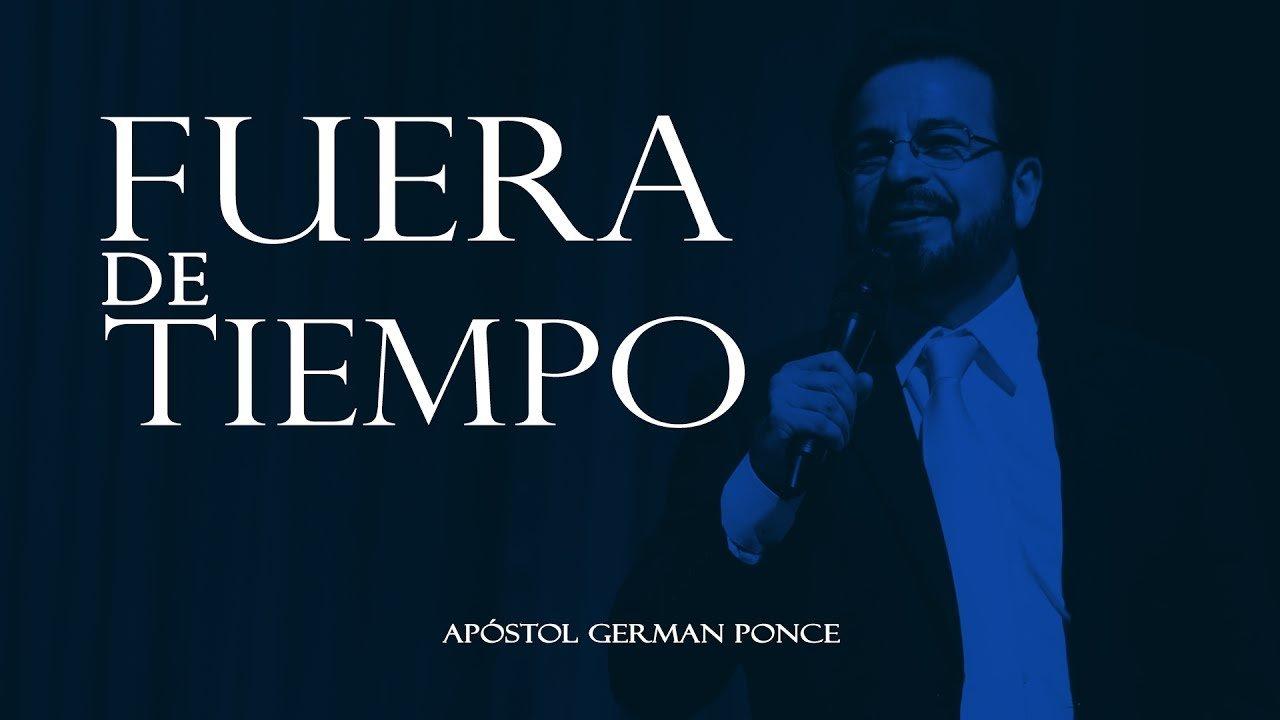 Photo of Fuera de tiempo – Apóstol German Ponce