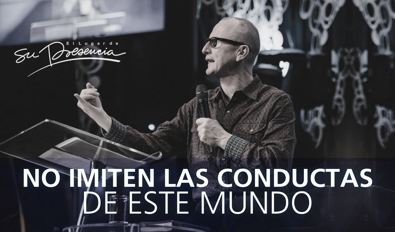 No imiten las conductas de este mundo - Andrés Corson