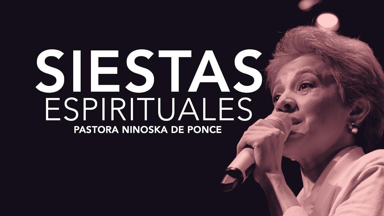 Pastora Ninoska de Ponce - Siestas Espirituales