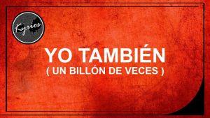 So Will I (100 Billion X) – Hillsong United – (En Español by Kyrios)