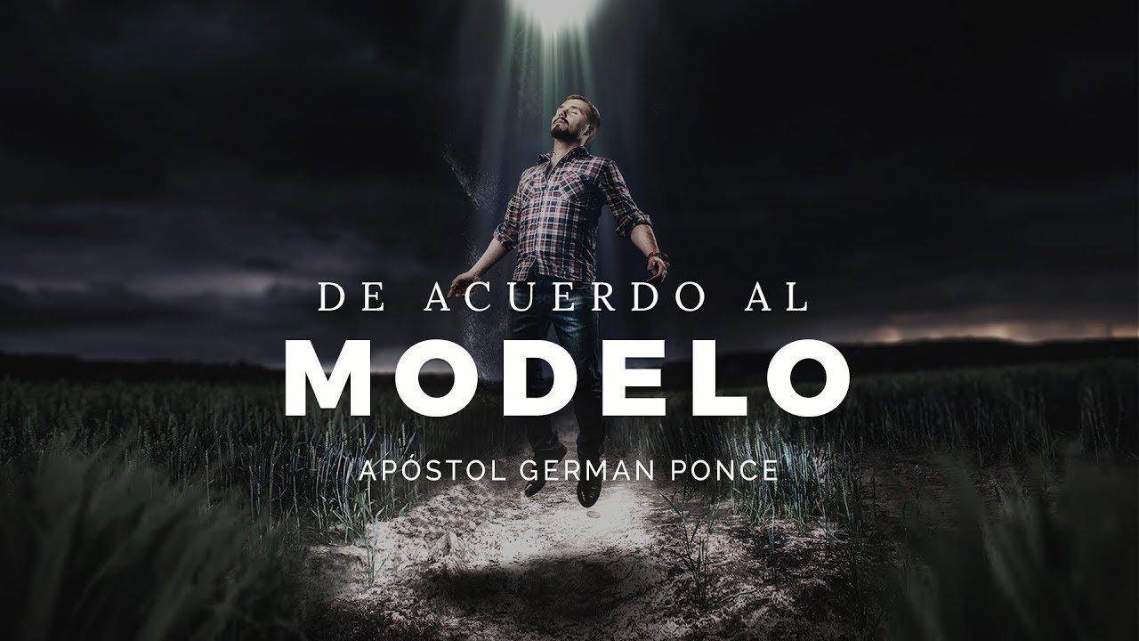De Acuerdo Al Modelo - Apóstol German Ponce