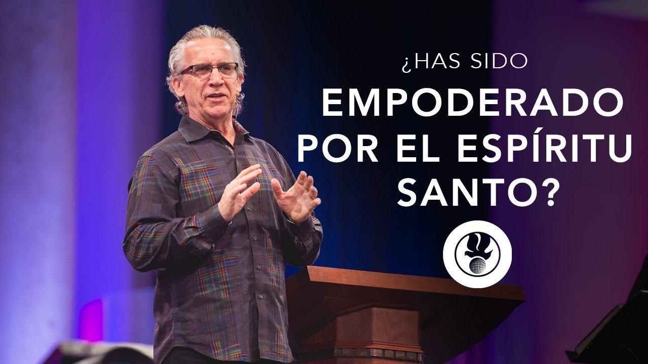 ¿Cuán empoderado has sido por el Espíritu Santo? - Bill Johnson