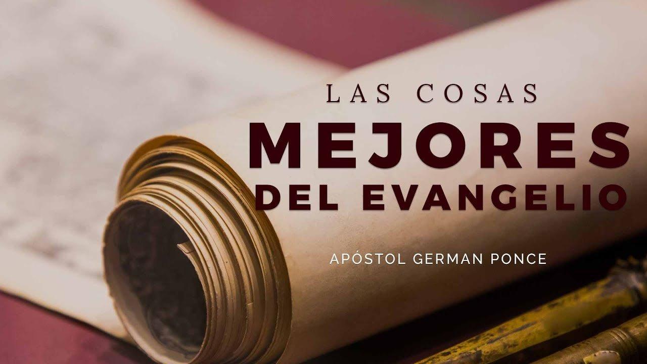 Photo of Las Mejores Cosas Del Evangelio – Ap. German Ponce
