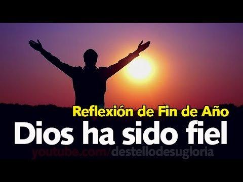 Reflexión de Fin de Año - Dios ha sido fiel