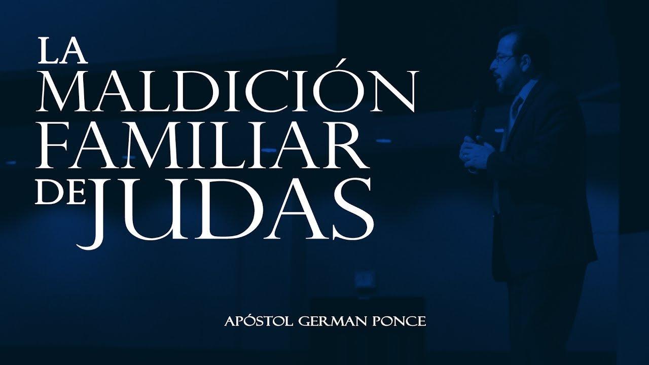 La Maldición Familiar De Judas - Apóstol German Ponce