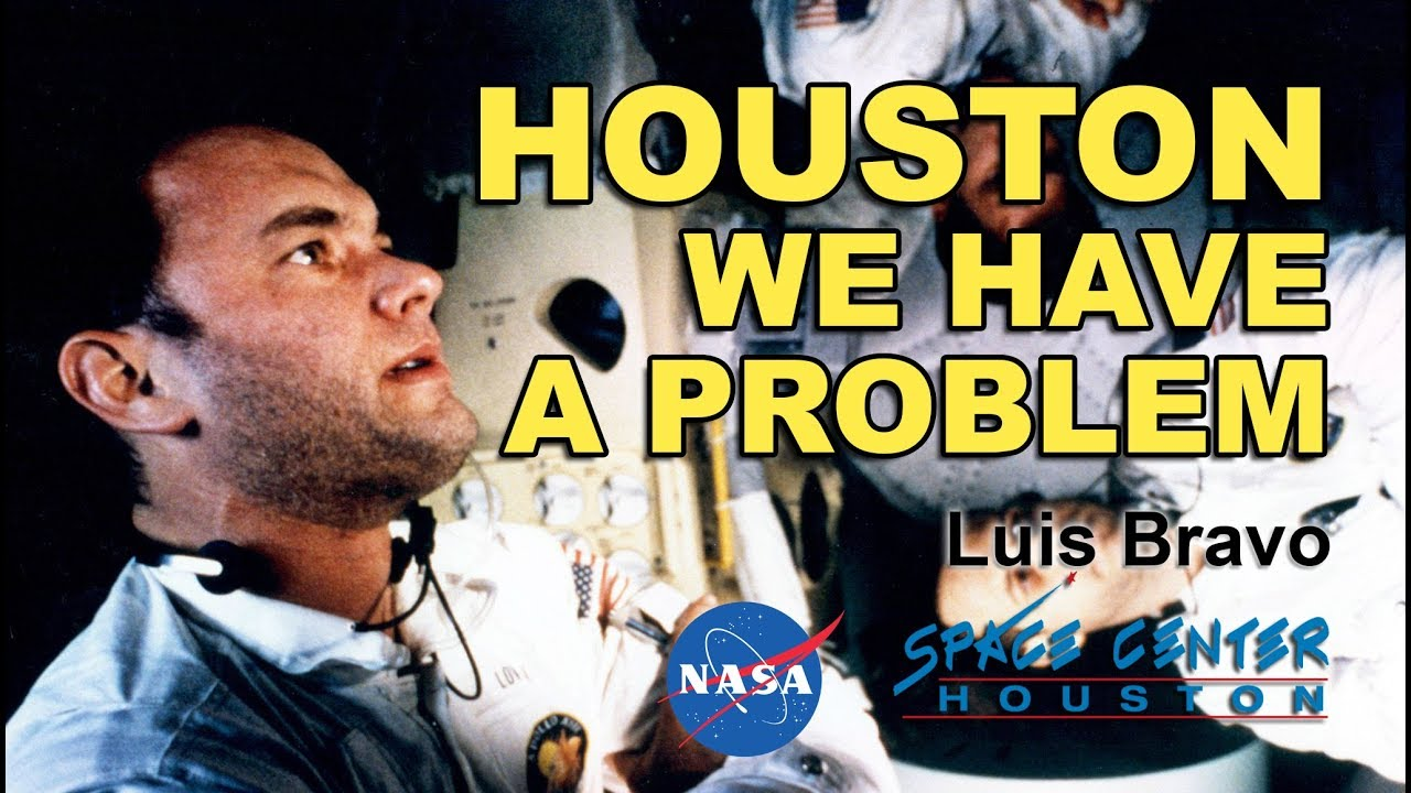 Houston We Have a Problem – Luis Bravo