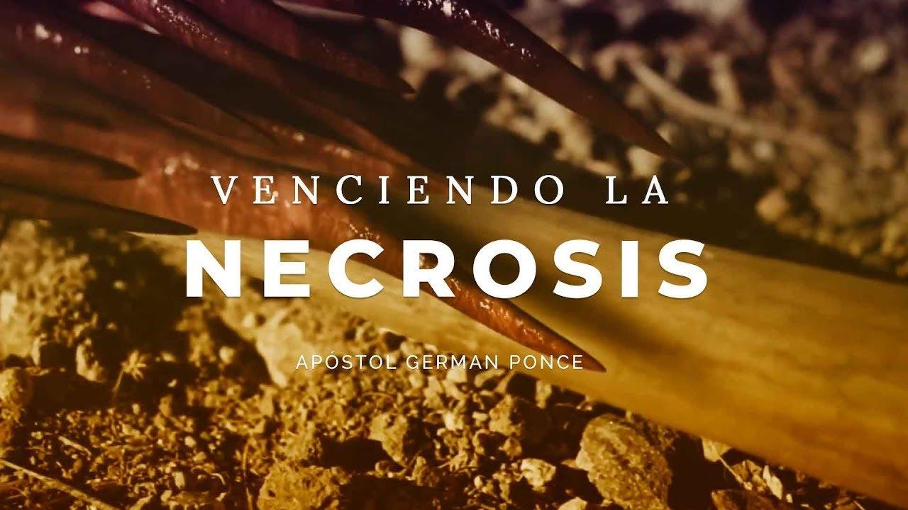 Venciendo La Necrosis - Apóstol German Ponce