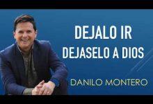 Dejalo ir, dejaselo a Dios - Danilo Montero