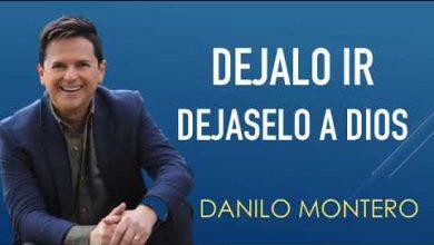 Photo of Dejalo ir, dejaselo a Dios – Danilo Montero
