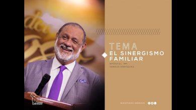 El sinergismo familiar - Apóstol Sergio Enríquez