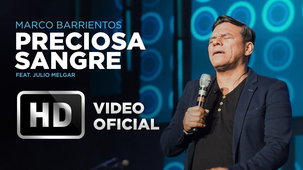 Preciosa Sangre - Marco Barrientos Feat. Julio Melgar