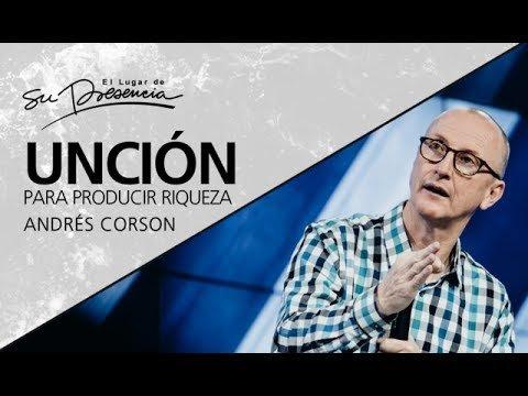 Unción para producir riquezas - Andrés Corson