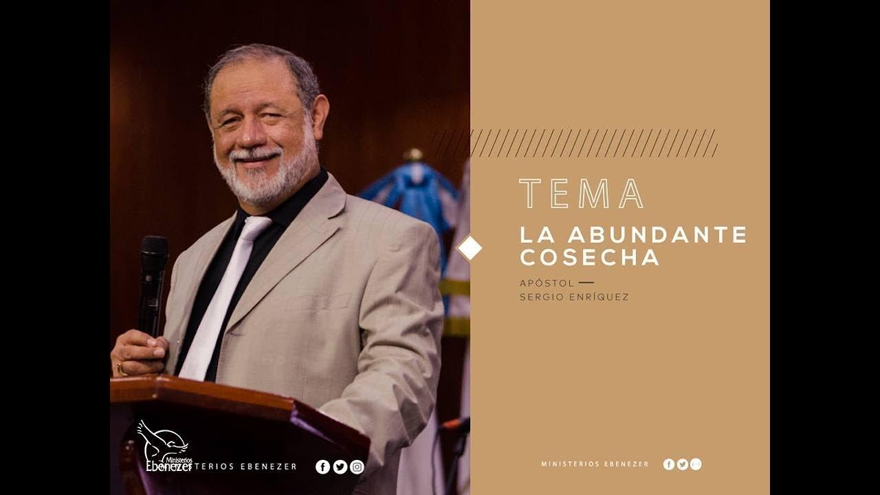 La abundante cosecha – Apóstol Sergio Enríquez