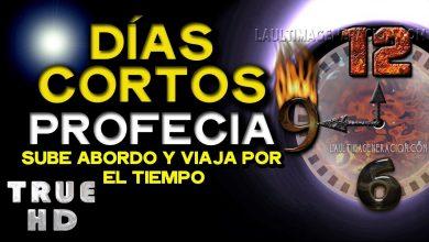 Photo of Los días se acortaron ¡Profecía Bíblica en Curso!