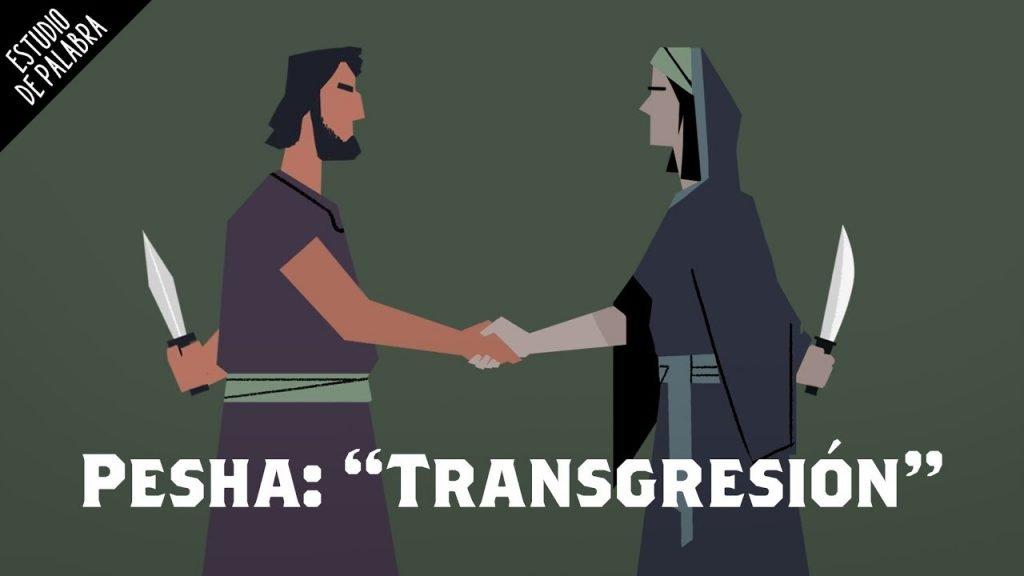 """Significado de la palabra Pesha o """"Transgresión"""" en la Biblia"""