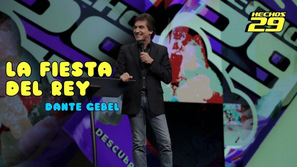 Dante Gebel – La fiesta del rey – Hechos 29   Casa de Dios