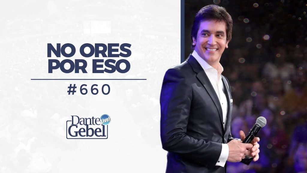 No ores por eso – Dante Gebel, River Church