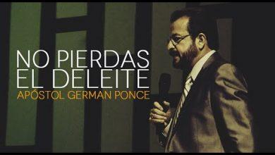 Photo of No Pierdas El Deleite – Apóstol German Ponce