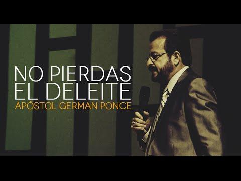 No Pierdas El Deleite – Apóstol German Ponce