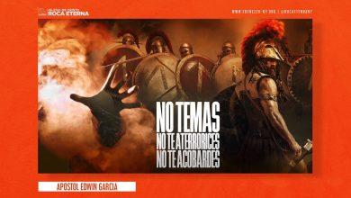 Photo of No Temas, No Te Aterrorices, No Te Acobardes – Apostol Edwin Garcia