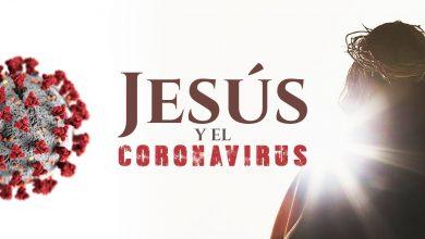 Photo of 3 Cosas que Jesús dijo del Coronavirus (COVID-19)