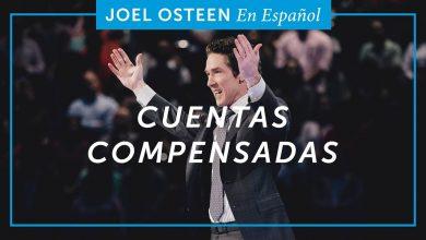 Photo of Cuentas Compensadas – Joel Osteen