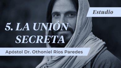 Photo of La Unión Secreta – Apóstol Dr. Othoniel Ríos Paredes