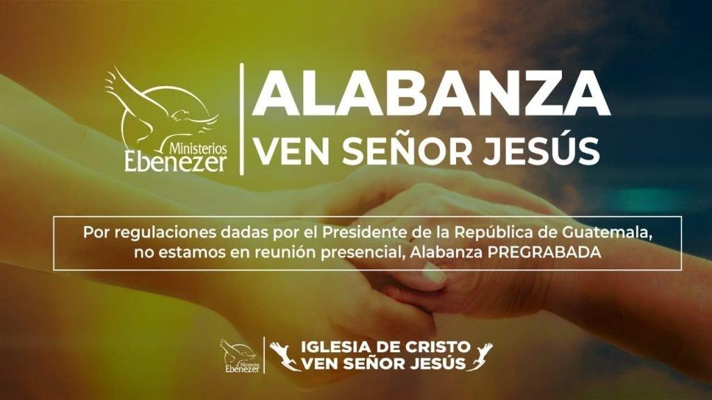 Alabanza en Vivo (Antes de la Pandemia) – Iglesia Ven Señor Jesus