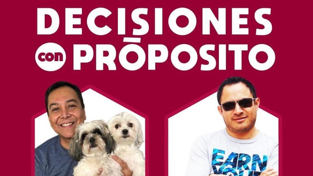 Decisiones con proposito – Giovanni Aguilar y Luis Bravo