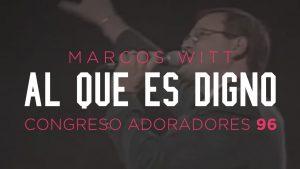 Al que es digno – Marcos Witt, Congreso Adoradores '96