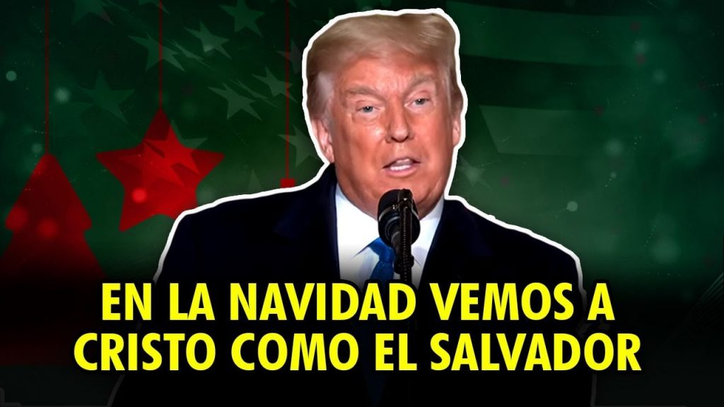 El poderoso mensaje de navidad del presidente Donald Trump