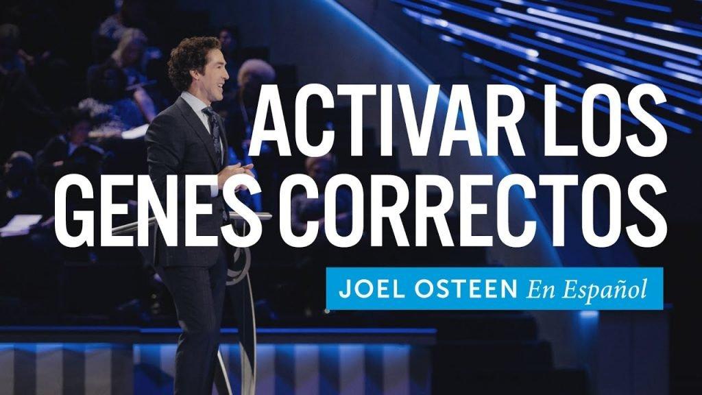 Active lo genes correctos – Joel Osteen